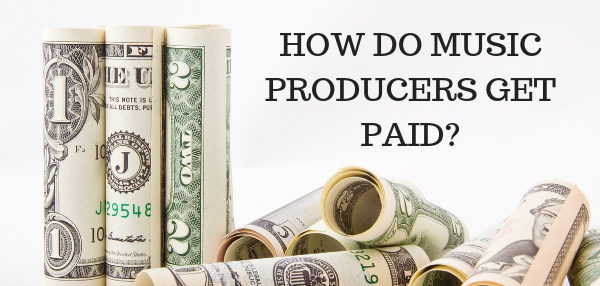 how do music producers get paid