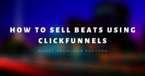 HOW TO SELL BEATS with funnels